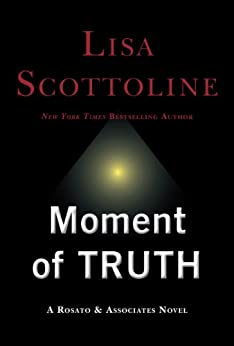 Moment of Truth (Rosato & Associates Book 5) by [Scottoline, Lisa]