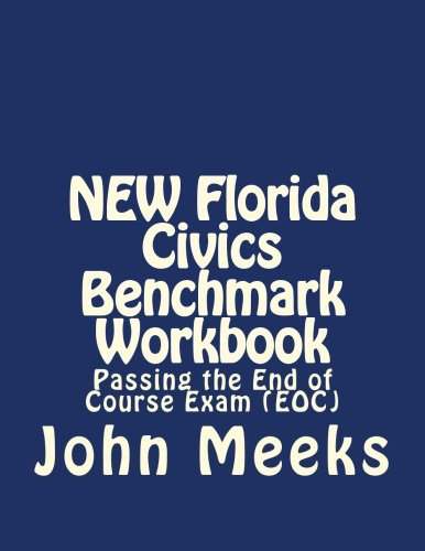 NEW Florida Civics Benchmark Workbook: Passing the End of Course Exam (EOC)