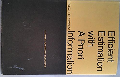 Efficient Estimation with A Priori Information (Cowles Foundation Monograph Series) - Priori Series