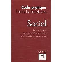 Social : Code du travail - Code de la sécurité sociale - Droit européen et autres textes
