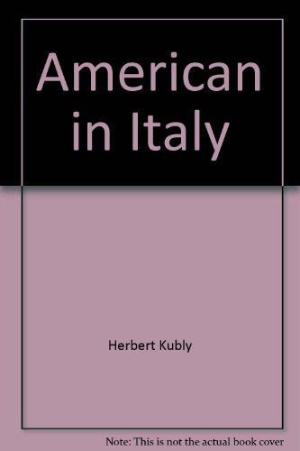 American in Italy by Herbert Kubly (1955-06-02)