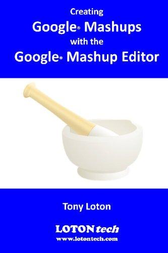 Creating Google Mashups with the Google Mashup Editor (GME)