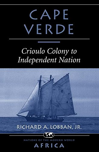 Cape Verde: Crioulo Colony To Independent Nation (Nations of the Modern World)