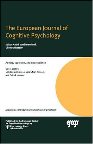 Ageing, Cognition, and Neuroscience: A Special Issue of the European Journal of Cognitive Psychology (Special Issues of