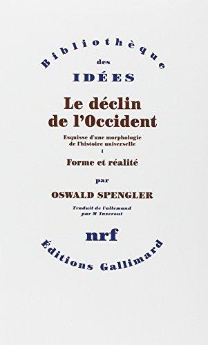 Book cover from Le déclin de lOccident. Volume I : Forme et réalité. Volume II : Perspectives de lhistoire universelle - Pack de 2 Volsby Oswald Spengler