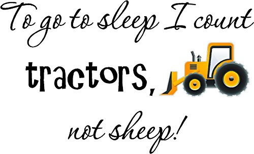 Sticker Perfect To go to sleep I count tractors, not sheep (PRINTED tractor) cute inspirational home vinyl wall quotes decals sayings art lettering