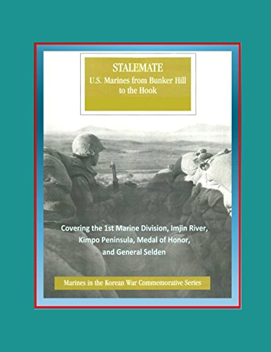 Marines in the Korean War Commemorative Series: Stalemate, U.S. Marines from Bunker Hill to the Hook, Covering the 1st Marine Division, Imjin River, Kimpo Peninsula, Medal of Honor, and General (Marine Corps Commemorative Medal)