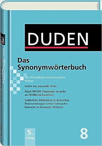Duden Das Synonymwörterbuch Ein Wörterbuch Sinnverwandter Wörter