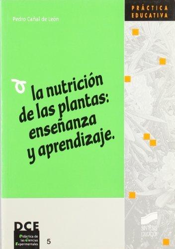 Descargar Libro La Nutrición De Las Plantas: Enseñanza Y Aprendizaje De Pedro Cañal Pedro Cañal De León