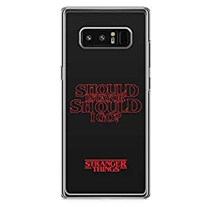 Loud Universe Stranger Things Should I stay or Go Samsung Note 8 Case Stranger Things Quote Samsung Note 8 Cover with Transparent Edges