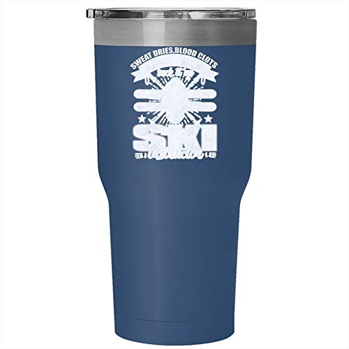 Sweat Dries Blood Clots Bones Heal Suck It Up Tumbler 30 oz Stainless Steel, Only The Strong Girls Become Ski Instructor Travel Mug, Gift for Outdoor Activity (Tumbler - Blue)]()