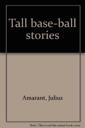 Tall Base-Ball Stories