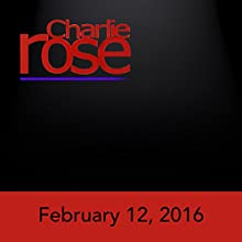 Charlie Rose: Staffan de Mistura, Walter Isaacson, Brian Greene, Janna Levin, Dennis Overby, and Von Miller, February 12, 2016 Radio/TV Program by Charlie Rose Narrated by Charlie Rose