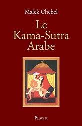 Le Kama-Sutra arabe : Deux mille ans de littérature érotique en Orient