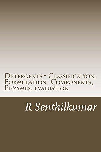 Detergents - Classification, Formulation, Components, Enzymes, evaluation