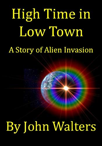 High Time in Low Town: A Story of Alien Invasion