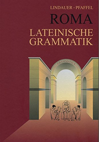 Grammatiken I / Roma Lateinische Grammatik