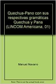 Quechua-Pano con sus respectivas gramáticas Quechua y Pana