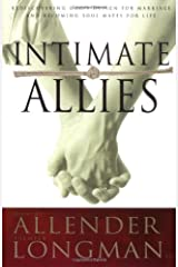 Intimate Allies: Rediscovering God's Design for Marriage and Becoming Soul Mates for Life Paperback
