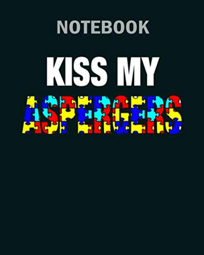 Notebook: kiss my aspergers wht - 50 sheets, 100 pages - 8 x 10 inches