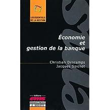 Economie et gestion de la banque (Les essentiels de la gestion) (French Edition)