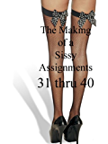 Sissy Assignments 31 thru 40 (The Making of a Sissy)