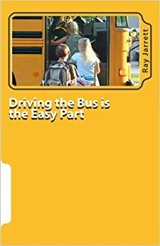 Book Driving the Bus is the Easy Part: A Guide to Student Management