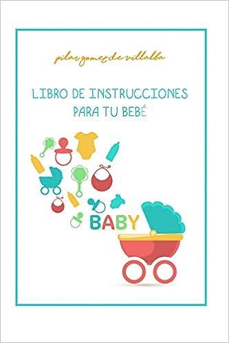 LIBRO DE INSTRUCCIONES PARA TU BEBE: MY BABY MANUAL: Amazon ...