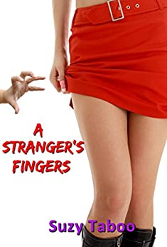 Download for free A Stranger's Fingers: Taboo Public Groping