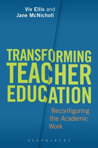 Transforming Teacher Education: Reconfiguring the Academic Work from Bloomsbury Academic