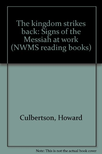 The kingdom strikes back: Signs of the Messiah at work (NWMS reading books)