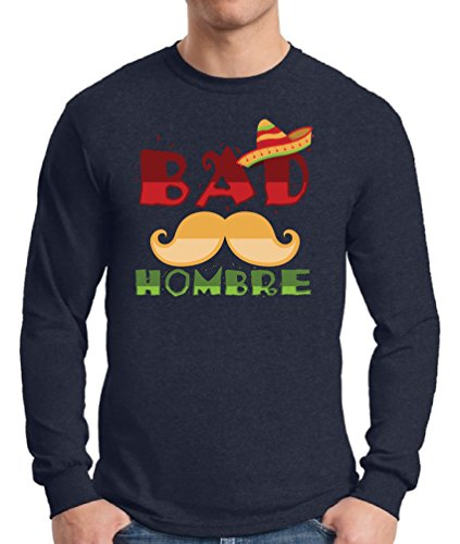 Awkward Styles Men's Bad Hombre Anti-Trump Graphic Long Sleeve T Shirt Tops Navy - Cinco Mayo Good Songs De