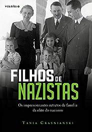 Filhos de nazistas: Os impressionantes retratos de família da elite do nazismo
