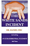 The White Sands Incident Including an Extraterrestrial Statement, Daniel W. Fry and Rolf Telano, 1881852008