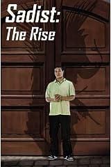 Sadist: The Rise Kindle Edition