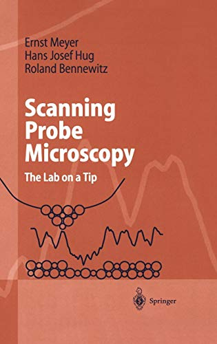 Scanning Probe Microscopy: The Lab on a Tip (Advanced Texts in Physics) por Ernst Meyer,Hans Josef Hug,Roland Bennewitz