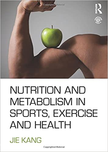Nutrition and Metabolism in Sports, Exercise and Health, 2nd Edition