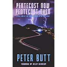 Pentecost Now... Pentecost Then...: A fresh look at the person and power of the Holy Spirit.