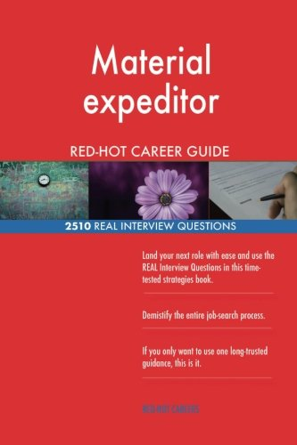 Material Expeditor Red Hot Career Guide  2510 Real Interview Questions