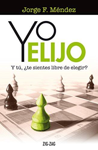Yo elijo. Y tú, ¿te sientes libre de elegir? (Spanish Edition