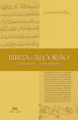 Bíblia e Alcorão. O que os Une, o que os Separa