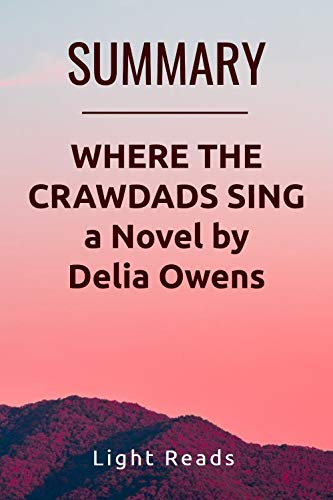 Summary: Where the Crawdads Sing a Novel by Delia Owens (Best Rated Whiskey 2019)