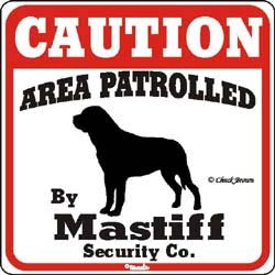 """Dog Yard Sign """"Caution Area Patrolled By Mastiff Security Company"""""""
