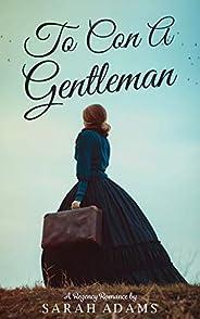 To Con a Gentleman: A Regency Romance (Dalton Family Book 1)