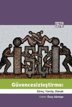 Read Online Guvencesizlestirme: Surec, Yanilgi, Olanak PDF Text fb2 ebook