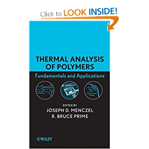 Thermal analysis of polymers: fundamentals and applications Joseph D. Menczel, R. Bruce Prime