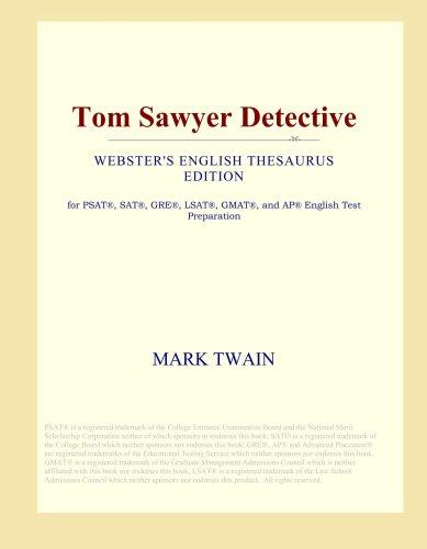 Read Online Tom Sawyer Detective (Webster's English Thesaurus Edition) PDF