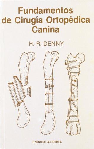 Descargar Libro Fundamentos De Cirugía Ortopédica Canina H. R. Denny