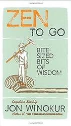 Zen to Go: Bite-Sized Bits of Wisdom