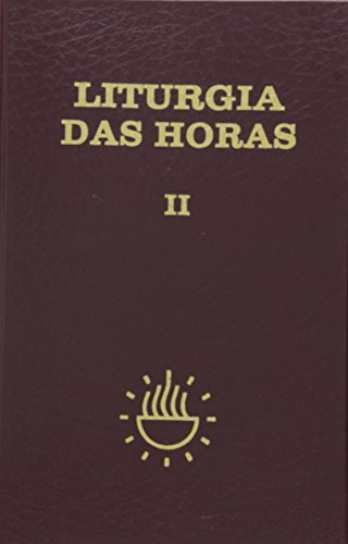 Liturgia das horas Vol. II: Volume 2